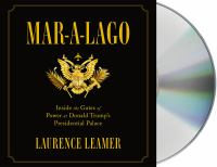Cover image for Mar-A-Lago [sound recording CD] : inside the gates of power at Donald Trump's presidential palace