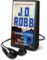 Imagen de portada para Connections in death. bk. 48 [Playaway] : In death series