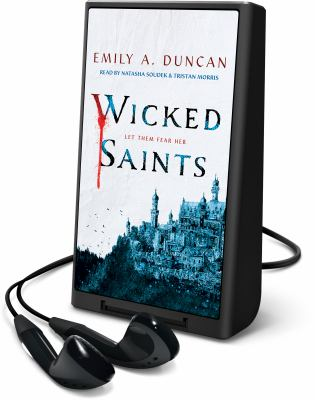 Cover image for Wicked saints. bk. 1 [Playaway] : Something dark and holy series