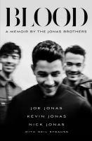 Imagen de portada para BLOOD : a memoir by the Jonas Brothers