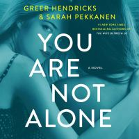 Cover image for You are not alone A novel.