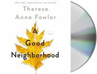 Imagen de portada para A good neighborhood [sound recording CD] : a novel