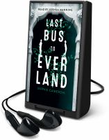 Cover image for Last bus to Everland [Playaway]