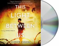Cover image for This light between us [sound recording CD] : a novel of World War II