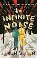 Cover image for The infinite noise. bk. 1 : Bright sessions series