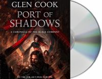 Cover image for Port of shadows. bk. 3 [sound recording CD] : Chronicle of the Black Company series