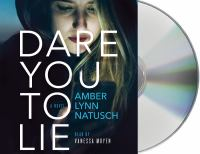 Cover image for Dare you to lie [sound recording CD]