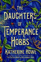 Cover image for The daughters of Temperance Hobbs. bk. 2 : a novel : Physick series