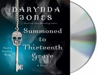 Cover image for Summoned to thirteenth grave. bk. 13 [sound recording CD : Charley Davidson series