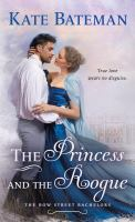 Cover image for The princess and the rogue. bk. 3 : Bow Street bachelors series