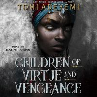 Cover image for Children of virtue and vengeance Legacy of orisha series, book 2.