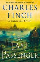 Cover image for The last passenger. bk. 13 : Charles Lenox series