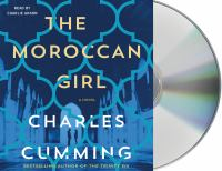 Cover image for The Moroccan girl [sound recording CD] : a novel
