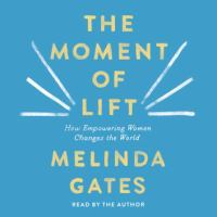 Imagen de portada para The moment of lift how empowering women changes the world