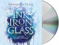 Imagen de portada para Ink, iron, and glass. bk. 1 [sound recording CD] : Ink, iron and glass series