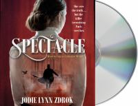 Cover image for Spectacle. bk. 1 [sound recording CD] : Spectacle series