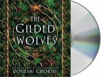 Cover image for The gilded wolves. bk. 1 [sound receording CD] : Gilded wolves series