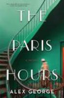 Cover image for The paris hours A novel.