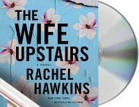 Imagen de portada para The wife upstairs [sound recording CD] : a novel