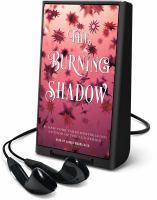 Cover image for The burning shadow. bk. 2 [Playaway] : Origin series