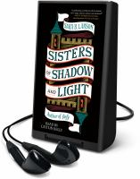 Cover image for Sisters of shadow and light [Playaway]