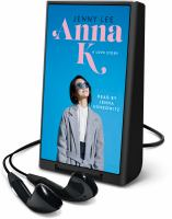 Cover image for Anna K : a love story [Playaway]