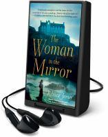 Imagen de portada para The woman in the mirror [Playaway] : a novel