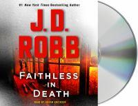 Imagen de portada para Faithless in death. bk. 52 [sound recording CD] : In death series
