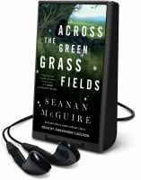 Imagen de portada para Across the green grass fields [Playaway]