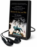 Cover image for ROBERT E. LEE AND ME [Playaway]