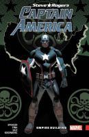 Cover image for Captain America, Steve Rogers. Volume 3 [graphic novel] : Empire building