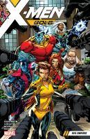 Cover image for X-Men Gold. Vol. 02 [graphic novel] : Evil Empires