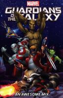 Cover image for Guardians of the Galaxy [graphic novel] : an awesome mix