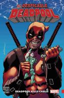 Cover image for The despicable Deadpool. Vol. 01 [graphic novel] : Deadpool kills Cable