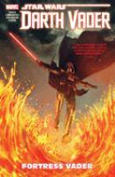 Imagen de portada para Star Wars. Darth Vader, dark lord of the Sith. Vol.4 [graphic novel] : Fortress Vader