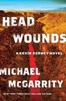 Imagen de portada para Head wounds. bk. 14 : Kevin Kerney series