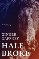 Imagen de portada para Half broke : a memoir