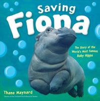 Imagen de portada para Saving Fiona : the story of the world's most famous baby hippo