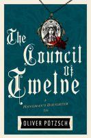 Imagen de portada para The council of twelve. bk. 7 : a Hangman's daughter tale
