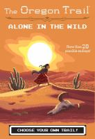 Cover image for Alone in the wild. bk. 5 : Oregon trail series