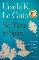 Cover image for No time to spare : thinking about what matters