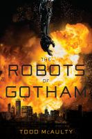 Cover image for The robots of Gotham