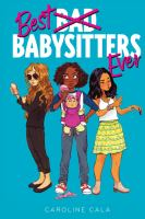 Cover image for Best babysitters ever. bk. 1
