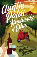 Cover image for Auntie Poldi and the vineyards of Etna. bk. 2 : Auntie Poldi series