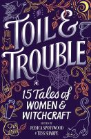 Cover image for Toil & trouble : 15 tales of women & witchcraft