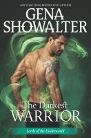 Cover image for The darkest warrior. bk. 14 Lords of the underworld series