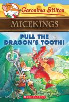 Cover image for Pull the dragon's tooth. bk. 3 : Geronimo Stilton micekings series