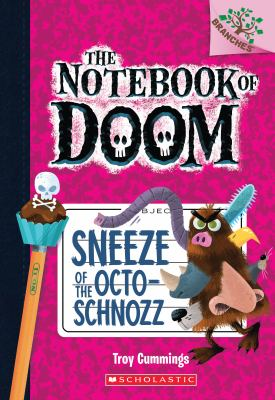 Cover image for Sneeze of the octo-schnozz. bk. 11 : Notebook of Doom series