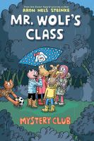 Cover image for Mr. Wolf's class. Vol. 2 [graphic novel] : Mystery club