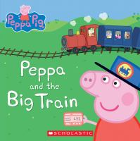 Cover image for Peppa and the big train [board book].